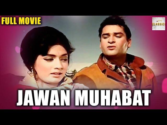 JAWAN MUHABAT (1971)   Romantic Drama Movie   Shammi Kapoor   Asha Parekh