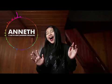 ANNETH  | O INA NI KEKE (Anneke Grönloh) | TOP 10   Indonesian Idol Junior 2018 (LIRIK)