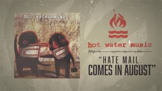 Watch Hot Water Music Hate Mail Comes In August video