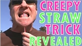 Creepy Straw Trick Revealed
