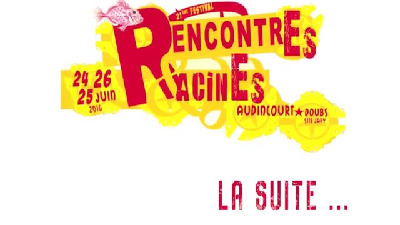Rencontre et racine photos 2016