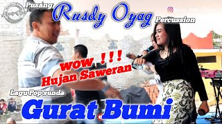 HUJAN SAWERAN ! ! ! #PUSANG RUSDY OYAG PERCUSSION - #GURAT BUMI