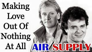 Making Love Out Of Nothing At All - Air Supply [Remastered]