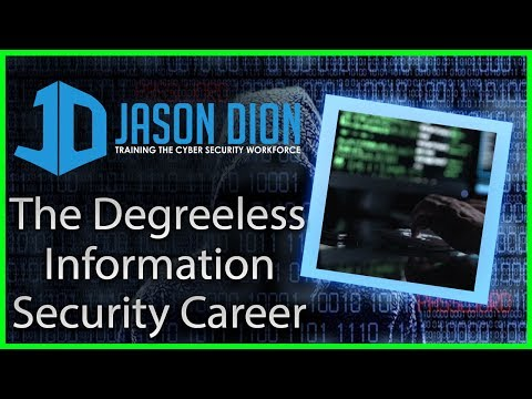 The Degreeless Information Security Career (Degrees or Certifications - That is the question!)