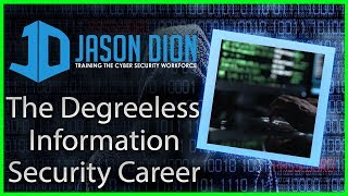 The Degreeless Information Security Career (Degrees or Certifications  That is the question!)