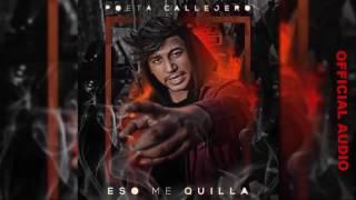 Poeta Callejero - Eso Me Quilla