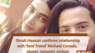 Shruti Haasan confirms relationship with 'best friend' Michael Corsale, shares romantic picture