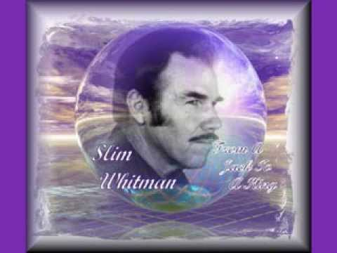 Slim Whitman  From A Jack To A King