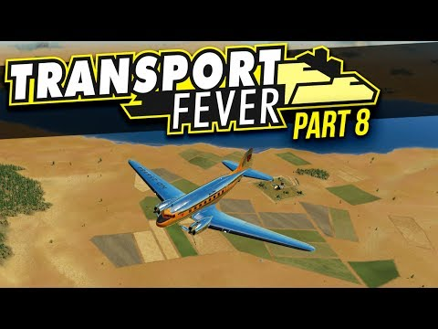 Transport Fever | PART 8 | PLANE AND SIMPLE