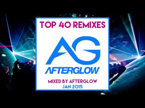 Top 40 Commercial Remixes Mix January 2015 mixed by Afterglo