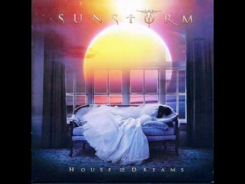 Sunstorm - House Of Dreams