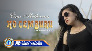 Download lagu Ona Hetharua - Ko Cemburu ( Official Music Video )