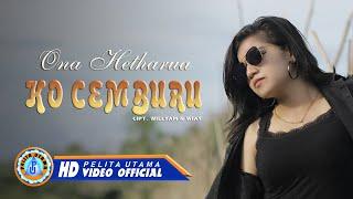 Download Ona Hetharua - Ko Cemburu (Official Music Video)