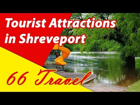 List 8 Tourist Attractions in Shreveport, Louisiana | Travel to United States
