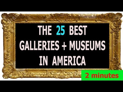 25 BEST GALLERIES + MUSEUMS IN AMERICA, by American Art Awards - QUICK VERSION