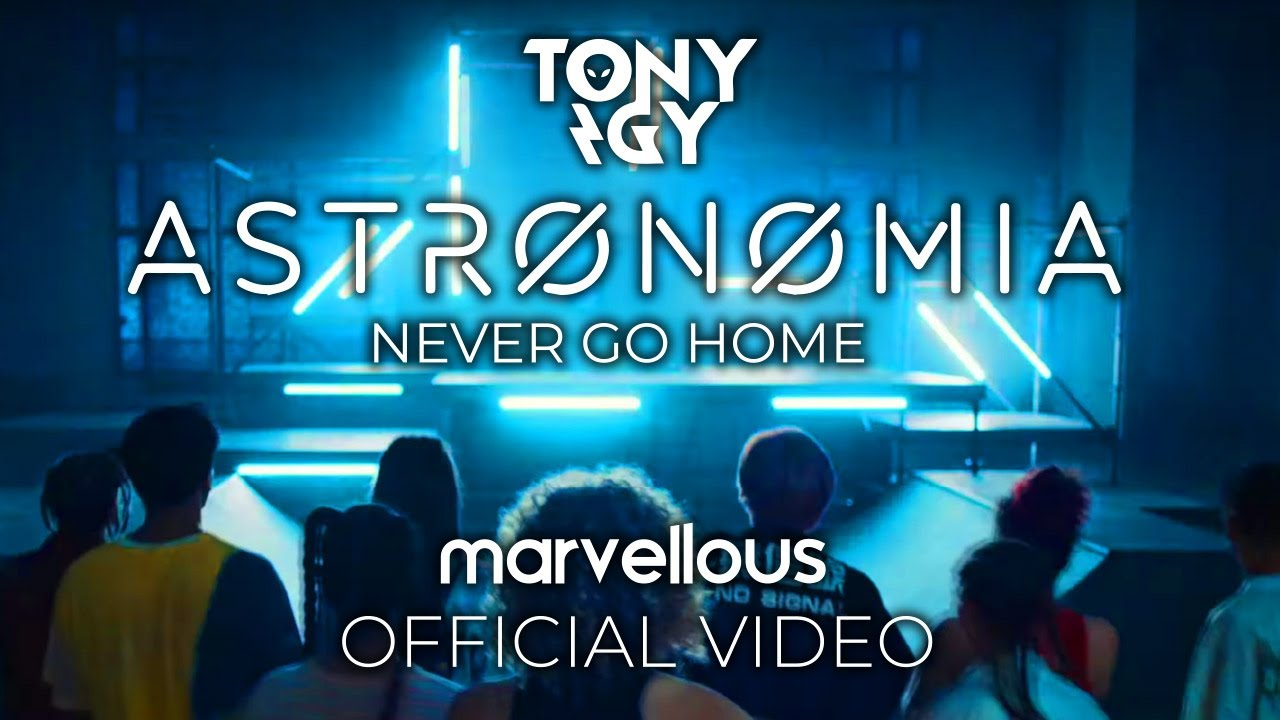 Tony Igy – Astronomia (Never Go Home) Official Video