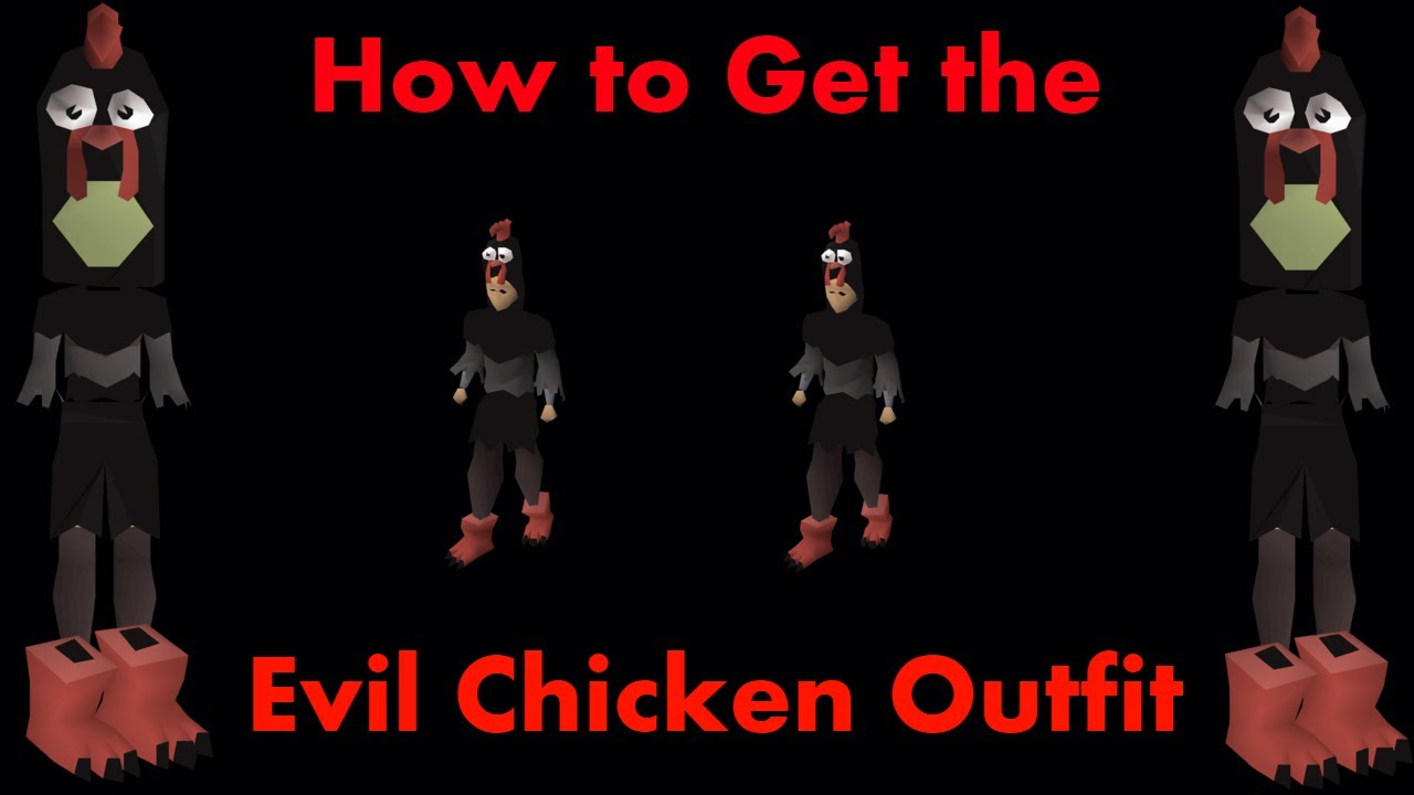 How To Get The Evil Chicken Outfit In Osrs Youtube