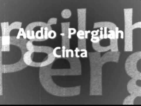 Audio - Pergilah Cinta(Credits La-LiiLoppev).wmv