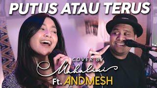 Download PUTUS ATAU TERUS - JUDIKA (COVER BY MAHALINI Ft. ANDMESH)