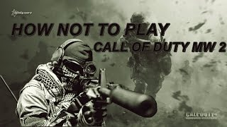 How not to Play Call of Duty Modern Warfare 2 Multiplayer  -German CoD gameplay-