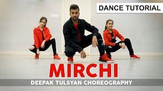 Mirchi Dance Tutorial | Deepak Tulsyan Choreography | G M Dance