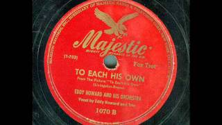 Eddy Howard and his Orchestra - To Each His Own (original 78 rpm)