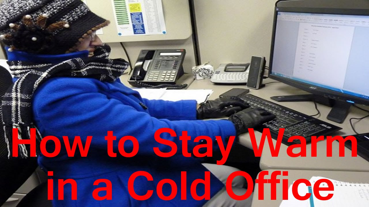 How to Stay Warm in a Cold Office At Work - YouTube