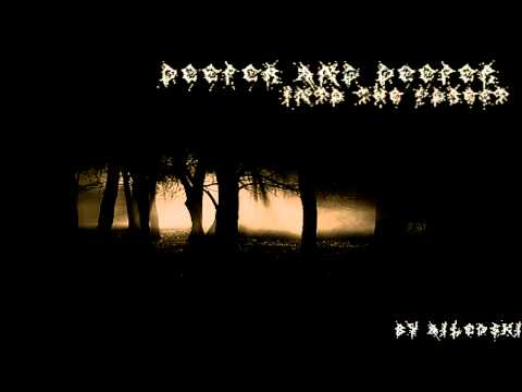 Dark Ambient [ Deeper and Deeper into the Forest (EP) ]