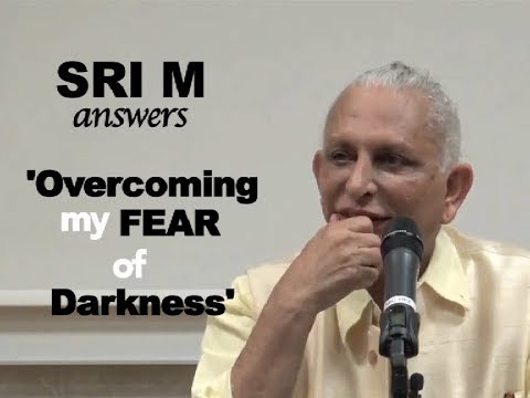 """Sri M Answers (Short Video) - """"What Is Fear And How Does One Deal With It?"""""""