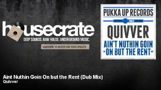 Quivver - Aint Nuthin Goin On but the Rent - Dub Mix - feat. Angel Heart