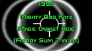 "Mighty Dub Katz - Magic Carpet Ride (Fatboy Slim 7"" ED) 1995 HQ"