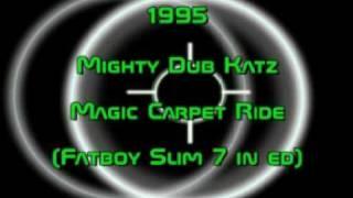 "Mighty Dub Katz - Magic Carpet Ride (Fatboy Slim 7"" ED) 1995 HQ"