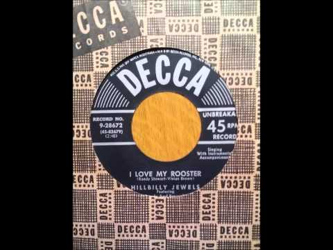 Hillbilly Jewels  I Love My Rooster DECCA 9 28672  [1952]