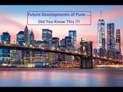 Future Developments Of Pune - West... Do You Know This ?