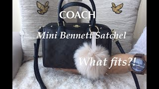 What Fits?! | Coach Mini Bennett Satchel Bag | What's In my Bag