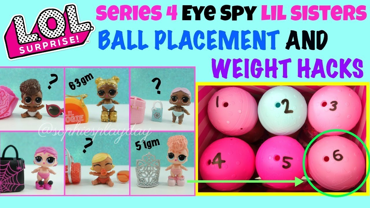 Lol Surprise Lil Sister Series 4 Eye Spy Ball Placement And Weight