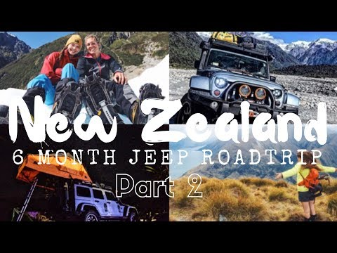 EPIC 6 Month NEW ZEALAND Road Trip Part 2: Jeep Arrives, South Island // Episode 14