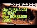 "Borrador (2005) | Clip: ""Like a pussycat in heat"""