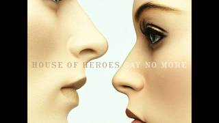 House of Heroes Say NoMore Full Album 51_40