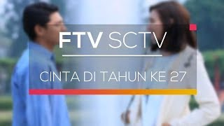 FTV SCTV - Cinta di Tahun ke 27