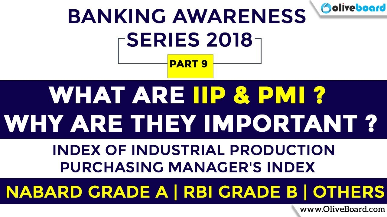 Index of Industrial Production | PMI | Banking Awareness 2018 | NABARD  Grade A | RBI Grade B