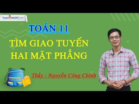 Tìm giao tuyến của hai mặt phẳng – Môn Toán lớp 11 – Thầy Nguyễn Công Chính