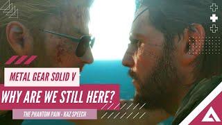 Why Are We Still Here? - Kaz Miller Speech - Metal Gear Solid V: The Phantom Pain