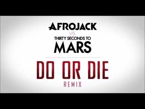 Afrojack vs Thirty Seconds To Mars Do Or Die Remix Audio