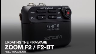 Zoom F2 / F2-BT: Updating the Firmware