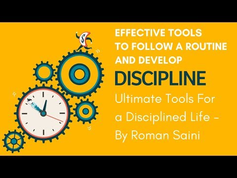 Ultimate Tools For a Disciplined Life - Effective Tools to Follow a Routine and Develop Discipline