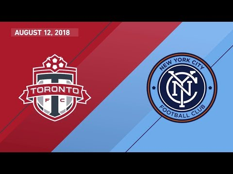 Match Highlights: New York City FC at Toronto FC - August 12, 2018