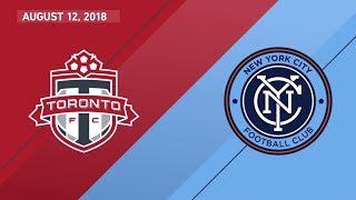 Match Highlights: New York City FC at Toronto FC - August 12, 2018