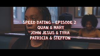 Speed Dating - Episode 2