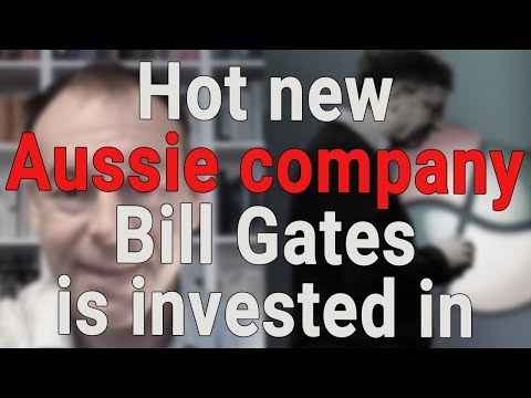 Investors alert: hot new Aussie company Bill Gates is invested in | SwitzerTV: Investing